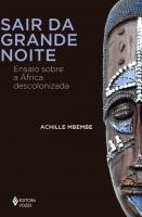 SAIR DA GRANDE NOITE - ENSAIO SOBRE A AFRICA DESCO