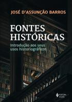 FONTES HISTORICAS - INTRODUCAO AOS SEUS USOS HISTO