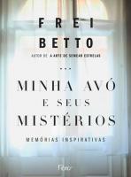 MINHA AVO E SEUS MISTERIOS - MEMORIAS INSPIRATIVAS