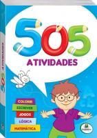 505 ATIVIDADES - COLORIR,ESCREVER,JOGOS,LOGICA,MAT
