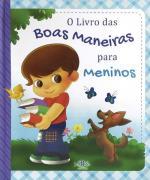 LIVRO DAS BOAS MANEIRAS PARA MENINOS, O