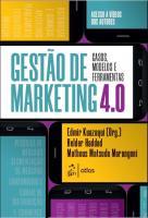 GESTAO DE MARKETING 4.0 - CASOS, MODELOS E FERRAME