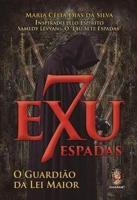 EXU DE 7 ESPADAS - O GUARDIAO DA LEI MAIOR