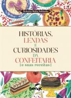 HISTORIAS, LENDAS E CURIOSIDADES DE CONFEITARIA E