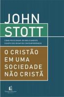 CRISTAO EM UMA SOCIEDADE NAO CRISTA, O - COMO POSI