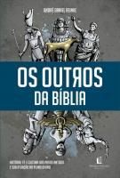OUTROS DA BIBLIA, OS - HISTORIA, FE E CULTURA DOS