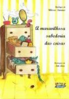 MARAVILHOSA SABEDORIA DAS COISAS, A