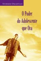 PODER DO ADOLESCENTE QUE ORA, O