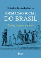 FORMACAO SOCIAL DO BRASIL - ETNIA, CULTURA E PODER