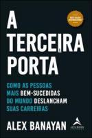 TERCEIRA PORTA, A - COMO AS PESSOAS MAIS BEM-SUCED