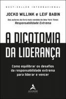 DICOTOMIA DA LIDERANCA, A - COMO EQUILIBRAR OS DES