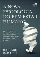 NOVA PSICOLOGIA DO BEM-ESTAR HUMANO, A