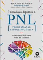INTRODUCAO DEFINITIVA A PNL, A - COMO CONSTRUIR UM