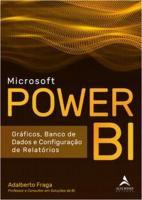 MICROSOFT POWER BI - GRAFICOS, BANCO DE DADOS E CO