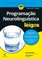 PROGRAMACAO NEUROLINGUISTICA PARA LEIGOS