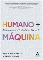 HUMANO + MAQUINA - REINVENTANDO O TRABALHO NA ERA