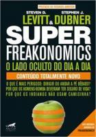 SUPERFREAKONOMICS - LADO OCULTO DO DIA A DIA