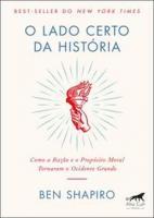 LADO CERTO DA HISTORIA, O - COM A RAZAO E O
