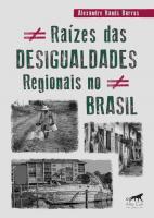 RAIZES DAS DESIGUALDADES REGIONAIS NO BRASIL