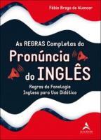 REGRAS COMPLETAS DA PRONUNCIA DO INGLES, AS