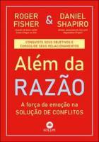 ALEM DA RAZAO - A FORCA DA EMOCAO NA SOLUCAO DE CO