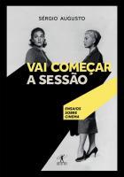 VAI COMECAR A SESSAO - ENSAIOS SOBRE CINEMA