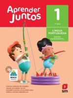 APRENDER JUNTOS - PORTUGUES - 1. ANO