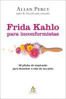 FRIDA KAHLO PARA INCORFORMISTAS