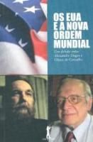 EUA E A NOVA ORDEM MUNDIAL, OS - UM DEBATE ENTRE A