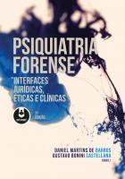PSIQUIATRIA FORENSE - INTERFACES JURIDICAS, ETICAS
