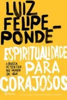 ESPIRITUALIDADE PARA CORAJOSOS - A BUSCA DE SENTID