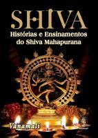 SHIVA - HISTORIAS E ENSINAMENTOS DO SHIVA MAHAPURA