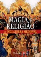 MAGIA E RELIGIAO - NA INGLATERRA MEDIEVAL