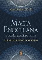 MAGIA ENOCHIANA E OS MUNDOS SUPERIORES - ALEM DO R