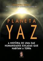PLANETA YAZ - A HISTORIA DE UMA DAS HUMANIDADES EX