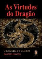 VIRTUDES DO DRAGAO, AS - O CAMINHO DO SILENCIO