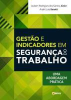 GESTAO E INDICADORES EM SEGURANCA DO TRABALHO
