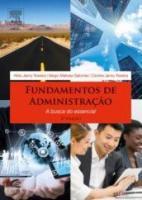 FUNDAMENTOS DE ADMINISTRACAO - A BUSCA DO ESSENCIA