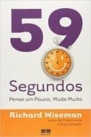 59 SEGUNDOS - PENSE UM POUCO, MUDE MUITO