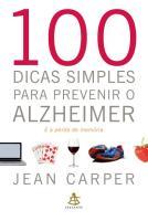 100 DICAS SIMPLES PARA PREVINIR O ALZHEIMER