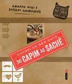 CANSEI DE SER GATO - DO CAPIM AO SACHE