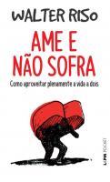 AME E NAO SOFRA - COMO APROVEITAR PLENAMENTE A VID