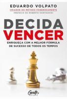 DECIDA VENCER - ENRIQUECA COM A MELHOR FORMULA DE