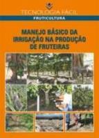 MANEJO BASICO DA IRRIGACAO NA PRODUCAO DE FRUTEIRA