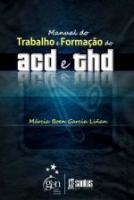 MANUAL DO TRABALHO E FORMACAO DO ACD E THD