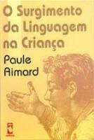 SURGIMENTO DA LINGUAGEM NA CRIANCA, O