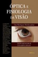 OPTICA E FISIOLOGIA DA VISAO - UMA ABORDAGEM MULTI