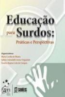 EDUCACAO PARA SURDOS - PRATICAS E PERSPECTIVAS