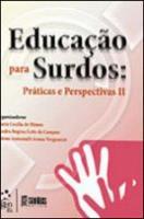 EDUCACAO PARA SURDOS - V. 02 - PRATICAS E PERSPECT