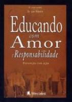 EDUCANDO COM AMOR E RESPONSABILIDADE